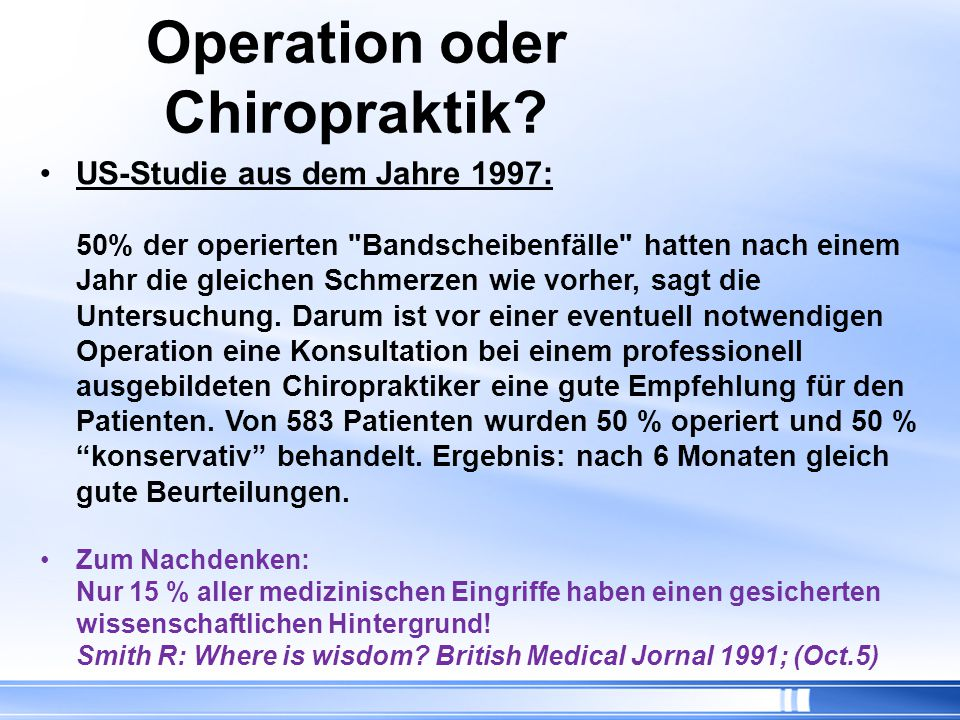 Operation oder Chiropraktik.