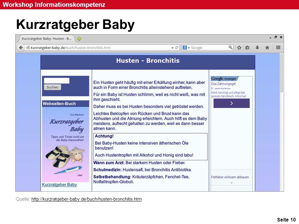 Seite 10 Workshop Informationskompetenz Kurzratgeber Baby Quelle: http://kurzratgeber-baby.de/buch/husten-bronchitis.htmhttp://kurzratgeber-baby.de/bu