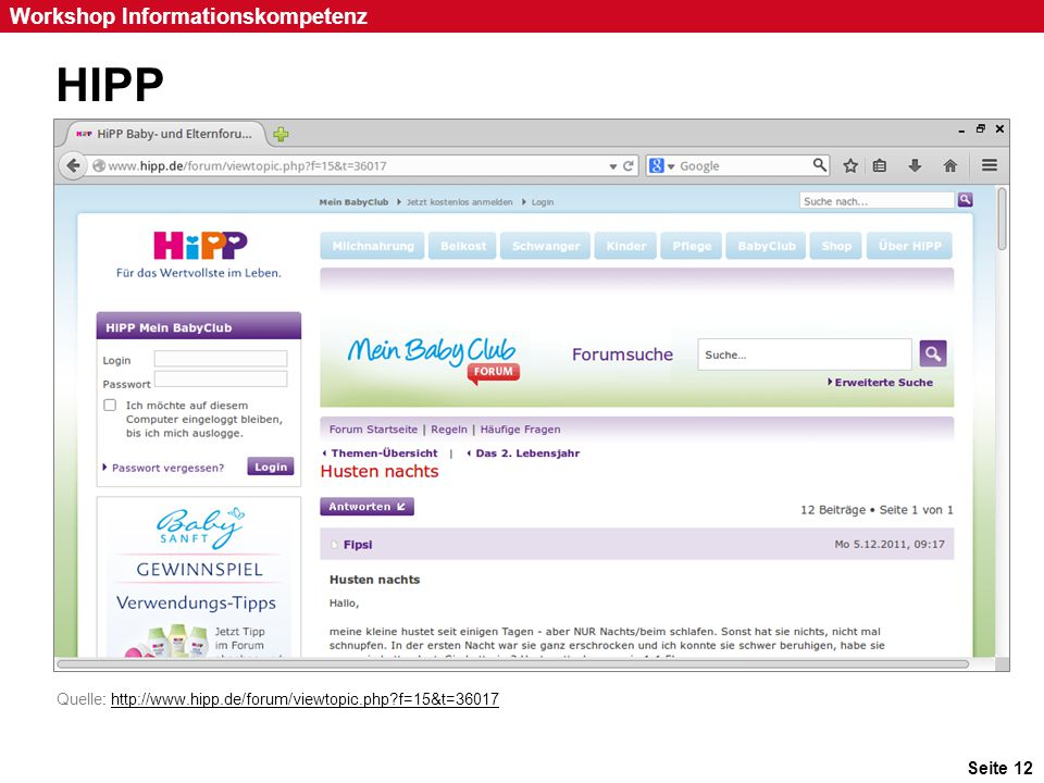 Seite 12 Workshop Informationskompetenz HIPP Quelle: http://www.hipp.de/forum/viewtopic.php?f=15&t=36017http://www.hipp.de/forum/viewtopic.php?f=15&t=