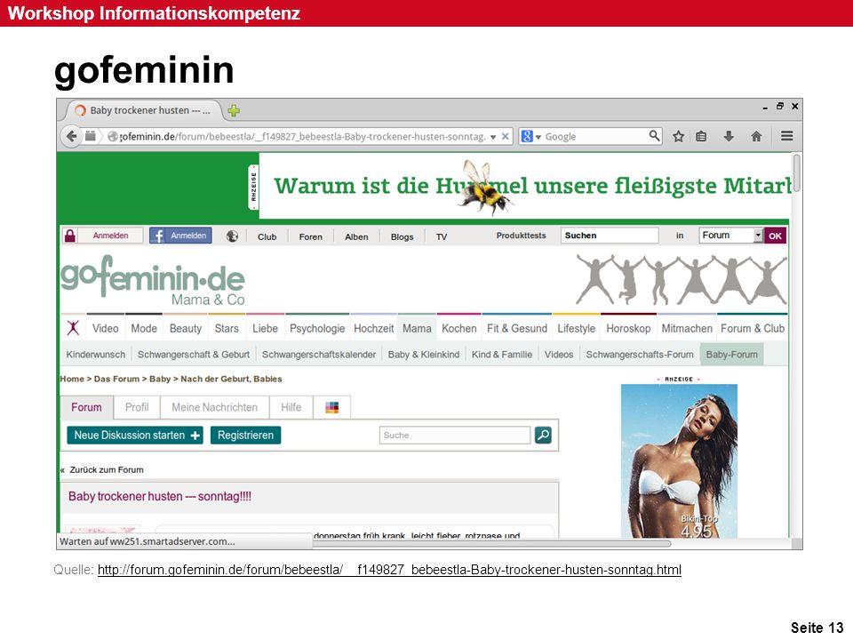 Seite 13 Workshop Informationskompetenz gofeminin Quelle: http://forum.gofeminin.de/forum/bebeestla/__f149827_bebeestla-Baby-trockener-husten-sonntag.