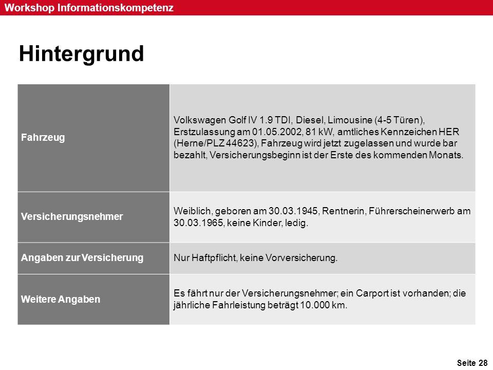Seite 28 Workshop Informationskompetenz Hintergrund Fahrzeug Volkswagen Golf IV 1.9 TDI, Diesel, Limousine (4-5 Türen), Erstzulassung am 01.05.2002, 8
