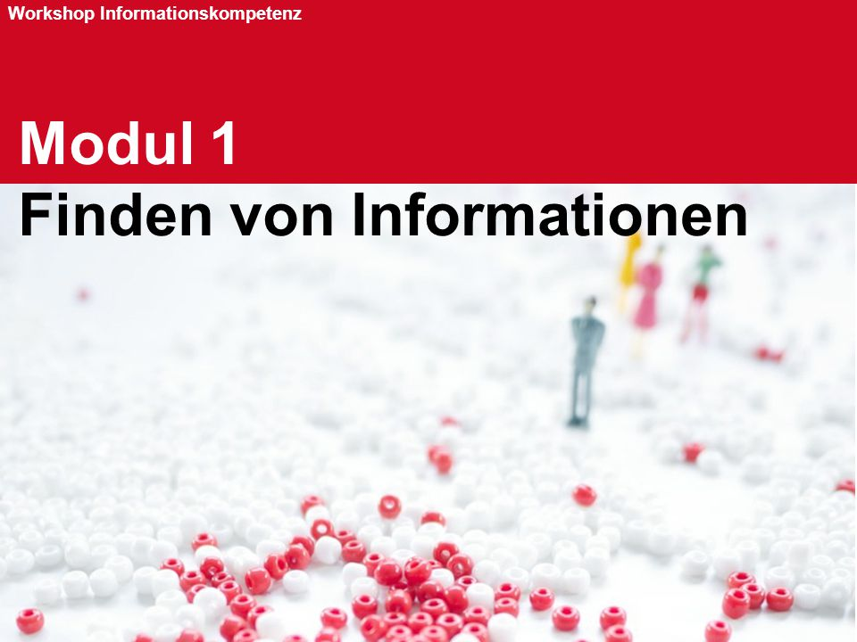 Seite 25 Workshop Informationskompetenz [BEGINN AUSWAHL MODUL 1 b]  Modul 1: Finden von Informationen  Modul 1b: Online nach günstigen Versicherungen suchen – aber richtig!