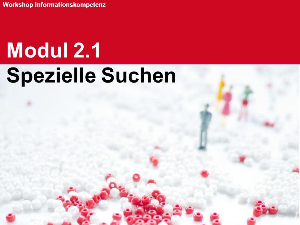Seite 52 Workshop Informationskompetenz Modul 2.1 Spezielle Suchen