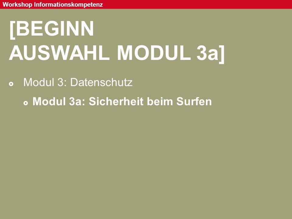 Seite 63 Workshop Informationskompetenz [BEGINN AUSWAHL MODUL 3a]  Modul 3: Datenschutz  Modul 3a: Sicherheit beim Surfen