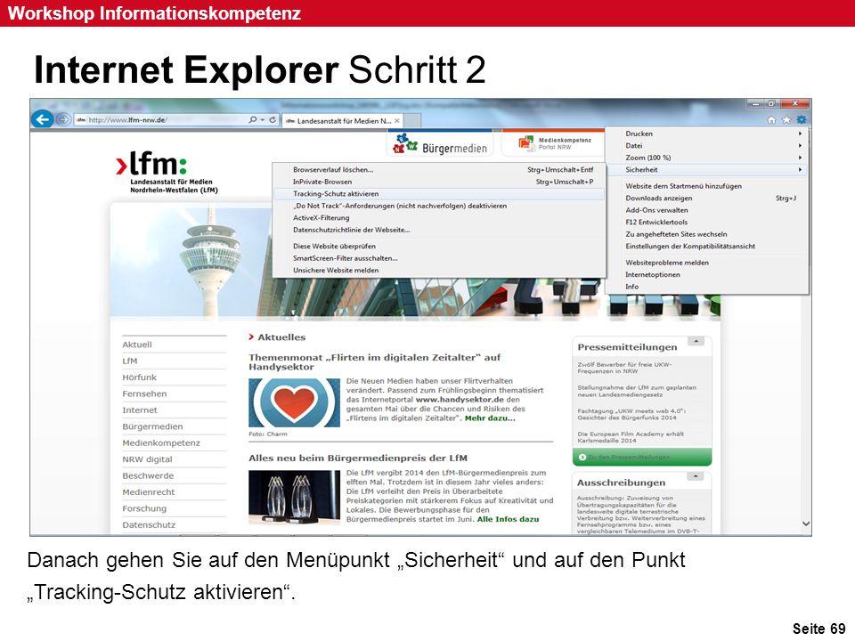 """Seite 69 Workshop Informationskompetenz Internet Explorer Schritt 2 Danach gehen Sie auf den Menüpunkt """"Sicherheit"""" und auf den Punkt """"Tracking-Schutz"""