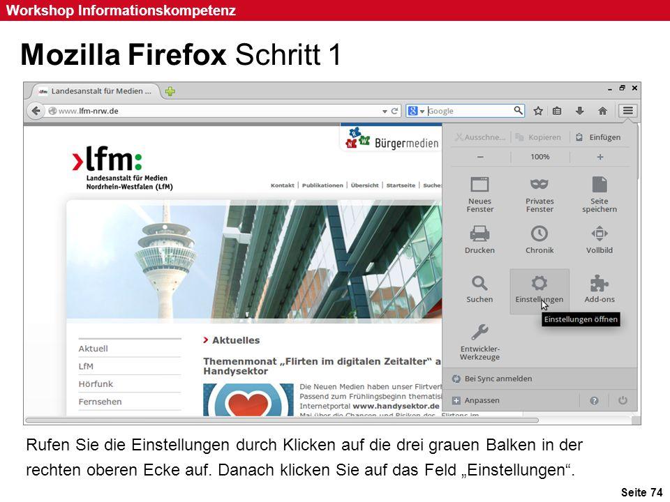 Seite 74 Workshop Informationskompetenz Mozilla Firefox Schritt 1 Rufen Sie die Einstellungen durch Klicken auf die drei grauen Balken in der rechten
