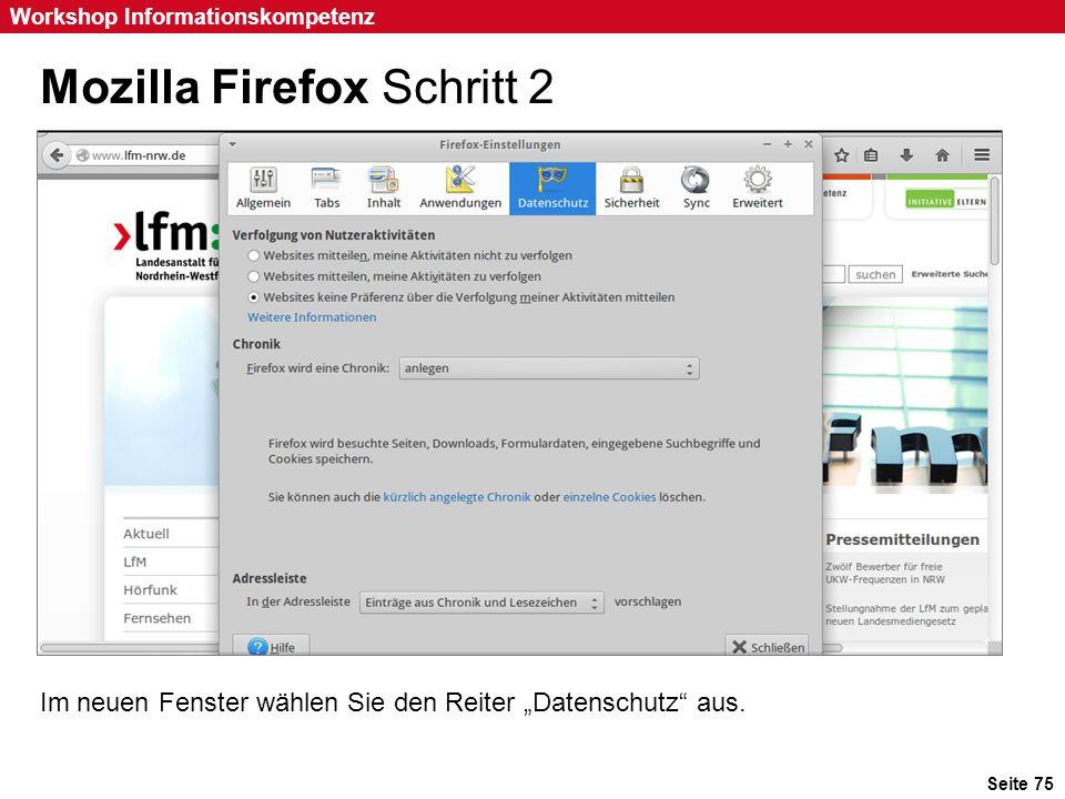"""Seite 75 Workshop Informationskompetenz Mozilla Firefox Schritt 2 Im neuen Fenster wählen Sie den Reiter """"Datenschutz"""" aus."""