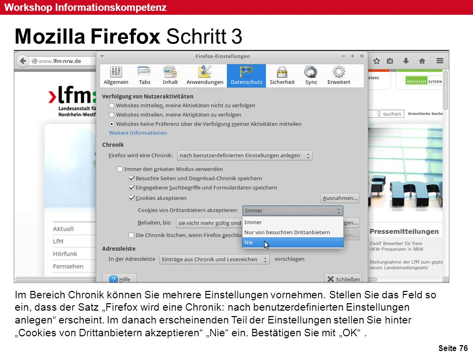 Seite 76 Workshop Informationskompetenz Mozilla Firefox Schritt 3 Im Bereich Chronik können Sie mehrere Einstellungen vornehmen. Stellen Sie das Feld