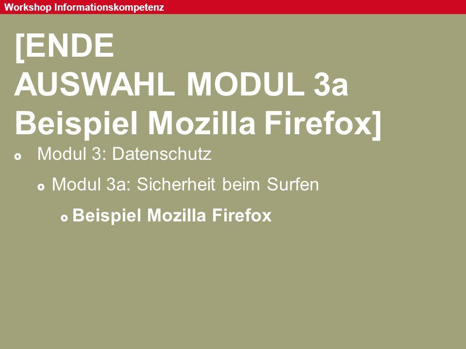 Seite 77 Workshop Informationskompetenz [ENDE AUSWAHL MODUL 3a Beispiel Mozilla Firefox]  Modul 3: Datenschutz  Modul 3a: Sicherheit beim Surfen  B