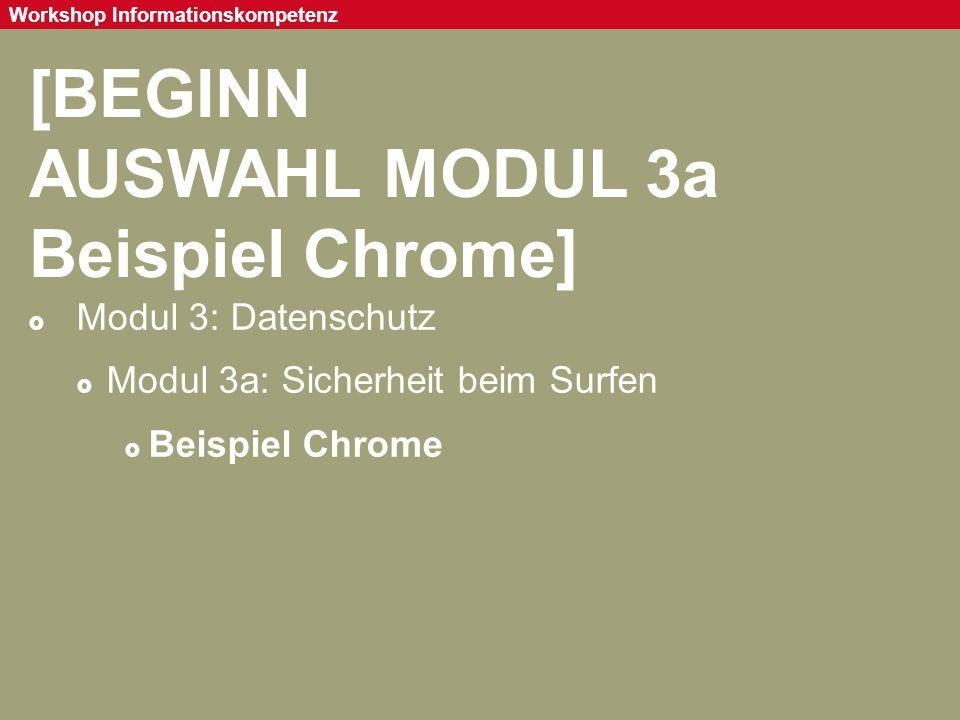 Seite 78 Workshop Informationskompetenz [BEGINN AUSWAHL MODUL 3a Beispiel Chrome]  Modul 3: Datenschutz  Modul 3a: Sicherheit beim Surfen  Beispiel