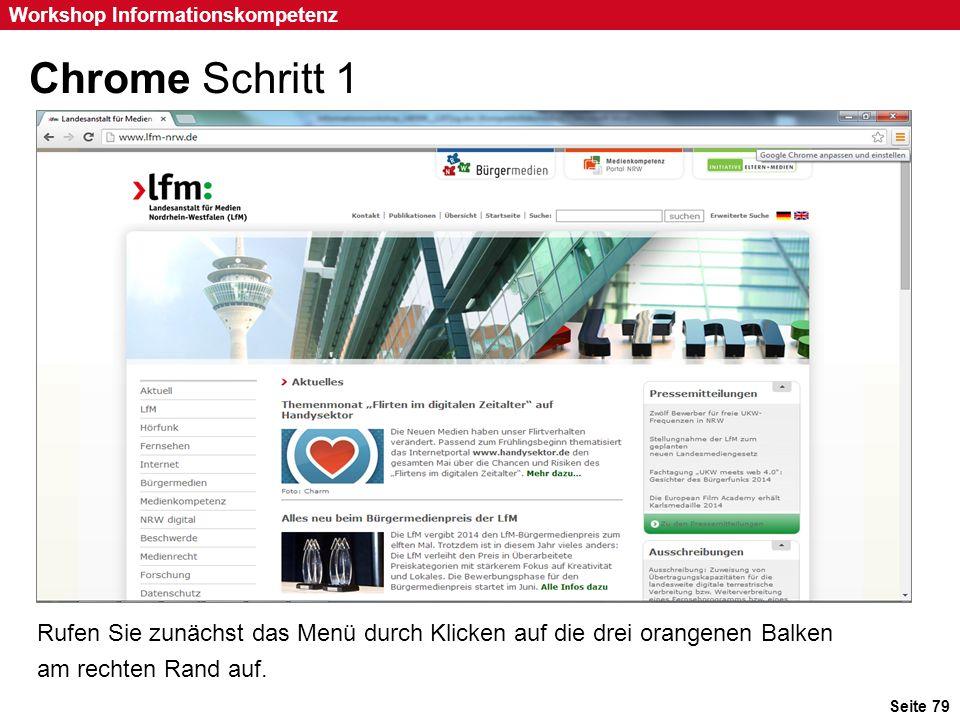 Seite 79 Workshop Informationskompetenz Chrome Schritt 1 Rufen Sie zunächst das Menü durch Klicken auf die drei orangenen Balken am rechten Rand auf.