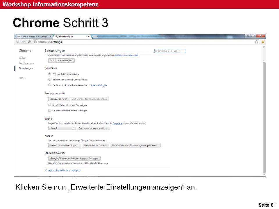 """Seite 81 Workshop Informationskompetenz Chrome Schritt 3 Klicken Sie nun """"Erweiterte Einstellungen anzeigen"""" an."""