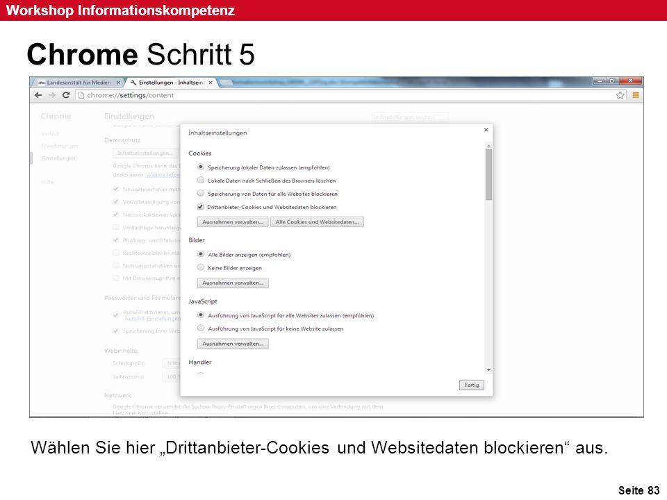 """Seite 83 Workshop Informationskompetenz Chrome Schritt 5 Wählen Sie hier """"Drittanbieter-Cookies und Websitedaten blockieren"""" aus."""