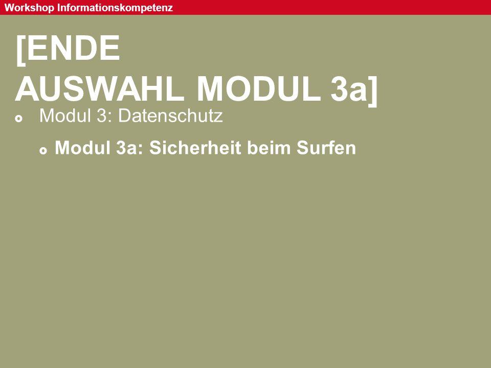 Seite 86 Workshop Informationskompetenz [ENDE AUSWAHL MODUL 3a]  Modul 3: Datenschutz  Modul 3a: Sicherheit beim Surfen