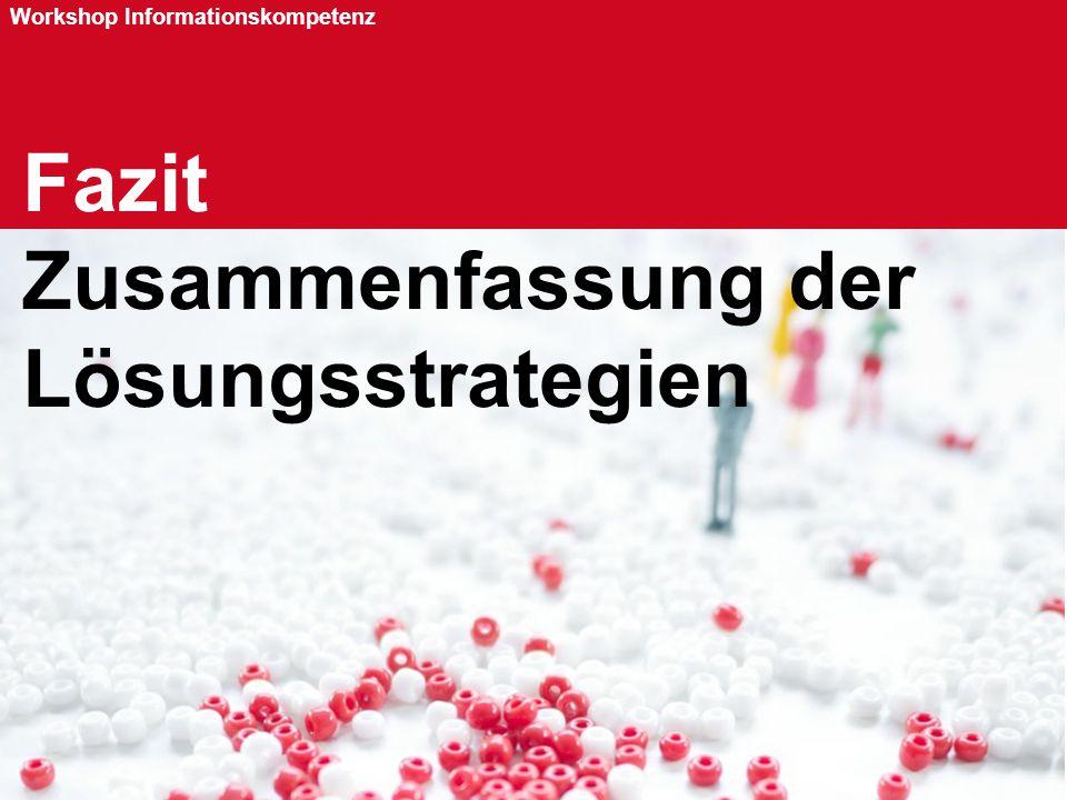 Seite 99 Workshop Informationskompetenz Fazit Zusammenfassung der Lösungsstrategien
