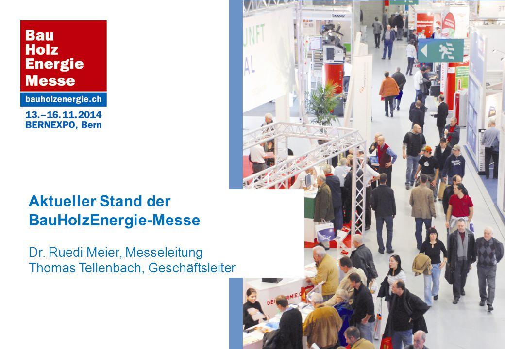 Aktueller Stand der BauHolzEnergie-Messe Dr. Ruedi Meier, Messeleitung Thomas Tellenbach, Geschäftsleiter