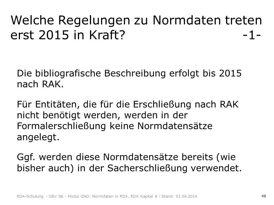 48 Welche Regelungen zu Normdaten treten erst 2015 in Kraft.