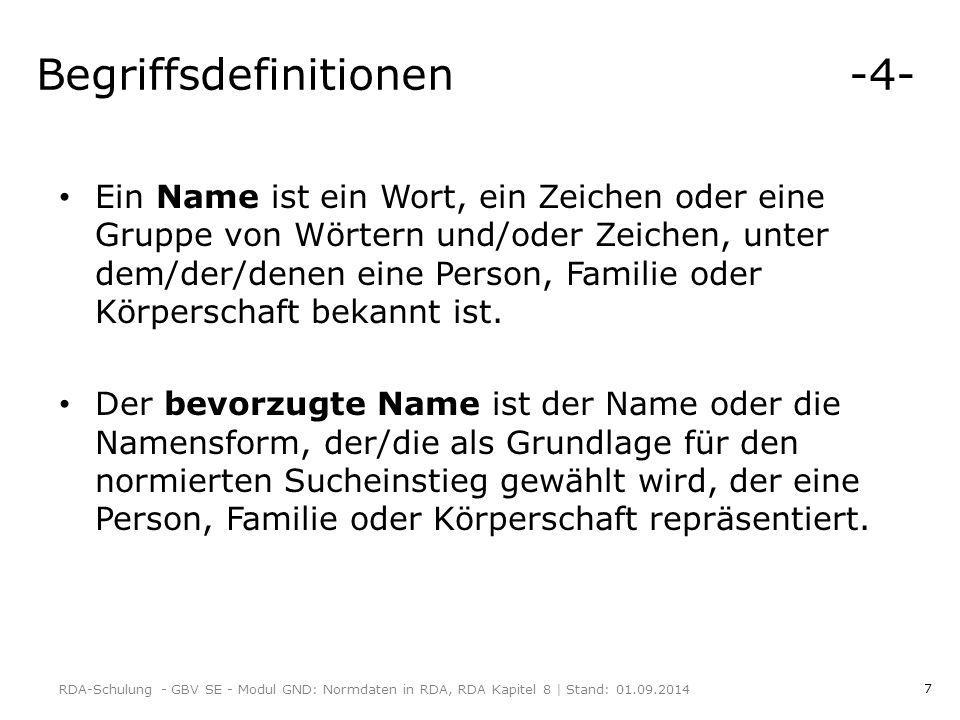 7 Begriffsdefinitionen -4- Ein Name ist ein Wort, ein Zeichen oder eine Gruppe von Wörtern und/oder Zeichen, unter dem/der/denen eine Person, Familie oder Körperschaft bekannt ist.