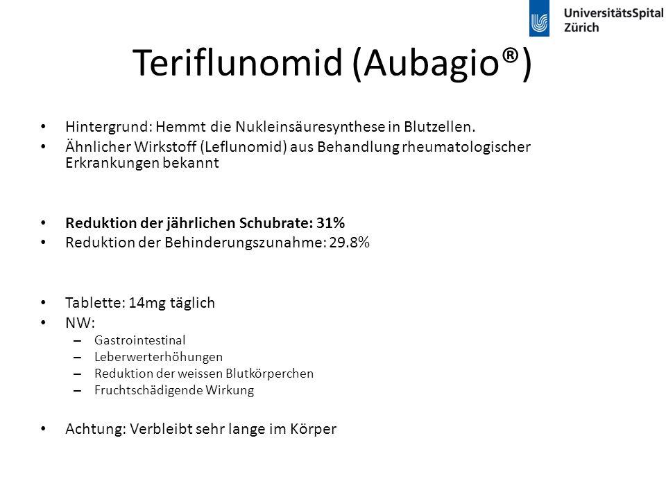 Teriflunomid (Aubagio®) Hintergrund: Hemmt die Nukleinsäuresynthese in Blutzellen. Ähnlicher Wirkstoff (Leflunomid) aus Behandlung rheumatologischer E
