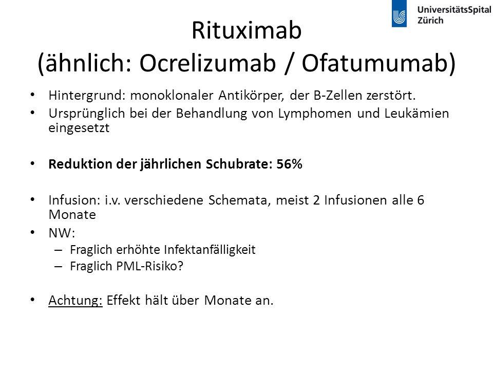 Rituximab (ähnlich: Ocrelizumab / Ofatumumab) Hintergrund: monoklonaler Antikörper, der B-Zellen zerstört. Ursprünglich bei der Behandlung von Lymphom