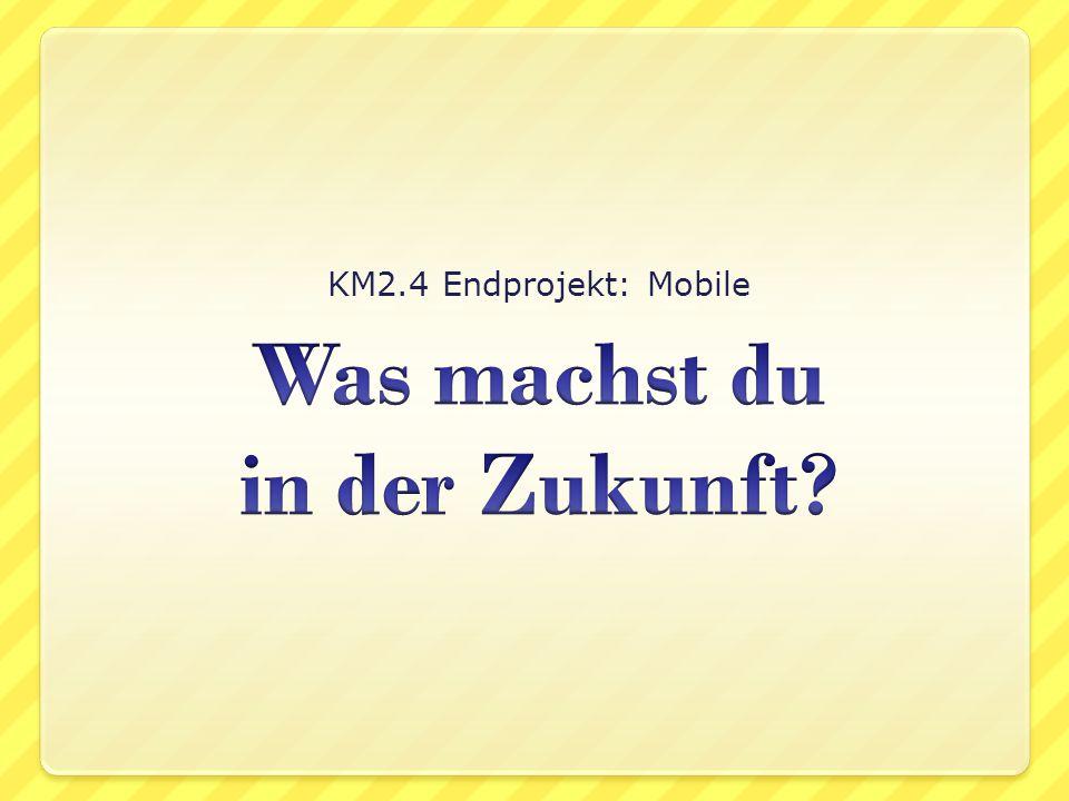 KM2.4 Endprojekt: Mobile