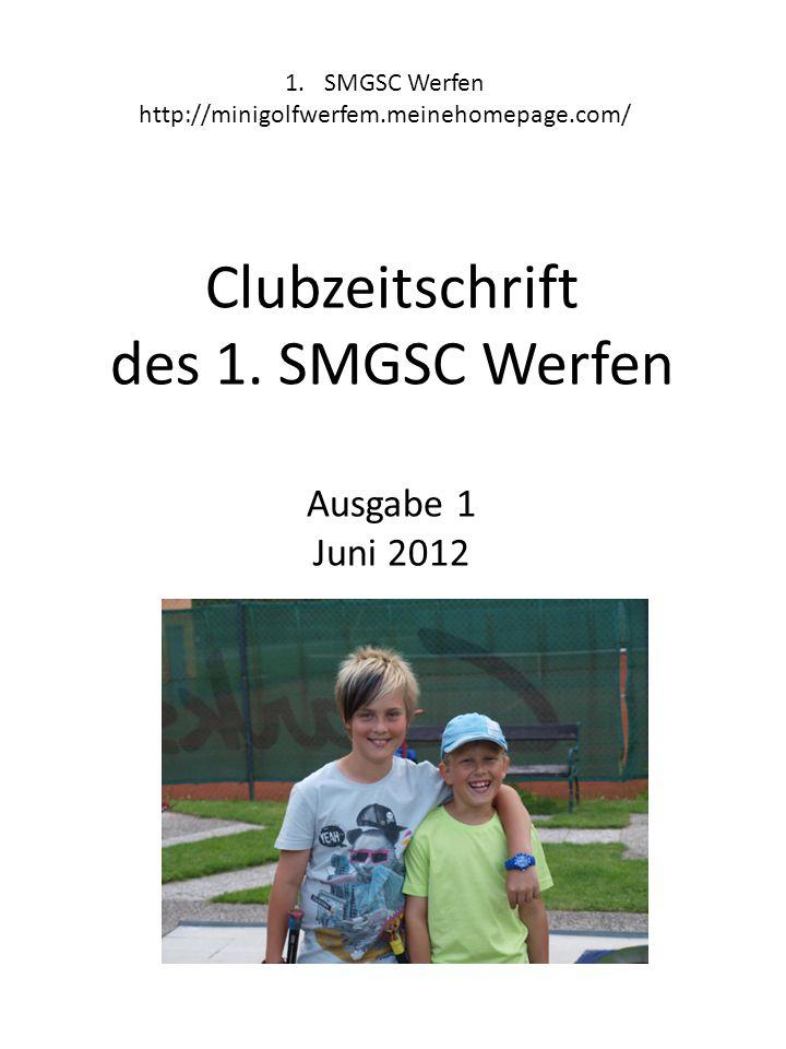 Clubzeitschrift des 1. SMGSC Werfen Ausgabe 1 Juni 2012 1.SMGSC Werfen http://minigolfwerfem.meinehomepage.com/