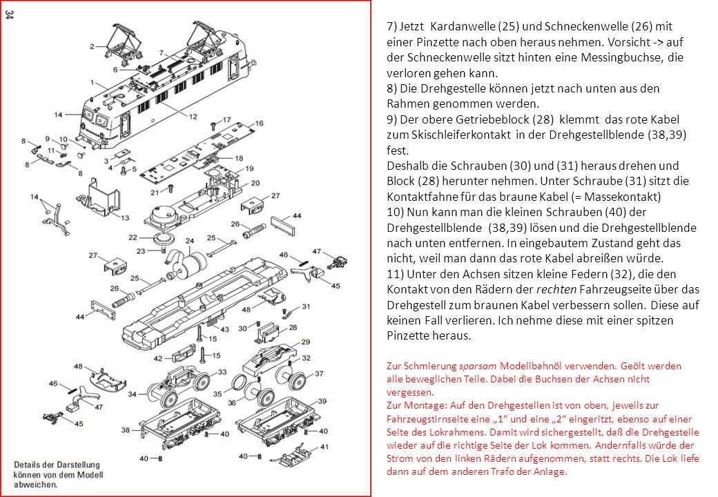 7) Jetzt Kardanwelle (25) und Schneckenwelle (26) mit einer Pinzette nach oben heraus nehmen.
