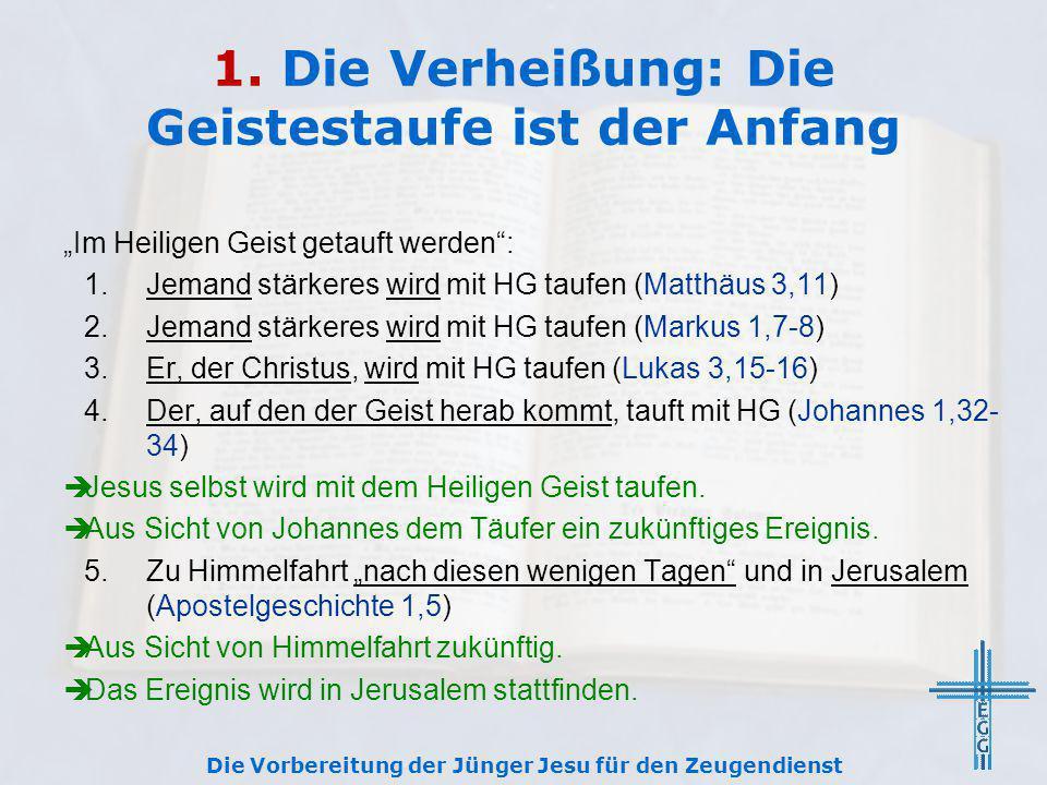 """1. Die Verheißung: Die Geistestaufe ist der Anfang """"Im Heiligen Geist getauft werden"""": 1.Jemand stärkeres wird mit HG taufen (Matthäus 3,11) 2.Jemand"""