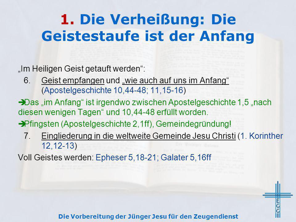 """1. Die Verheißung: Die Geistestaufe ist der Anfang """"Im Heiligen Geist getauft werden"""": 6.Geist empfangen und """"wie auch auf uns im Anfang"""" (Apostelgesc"""
