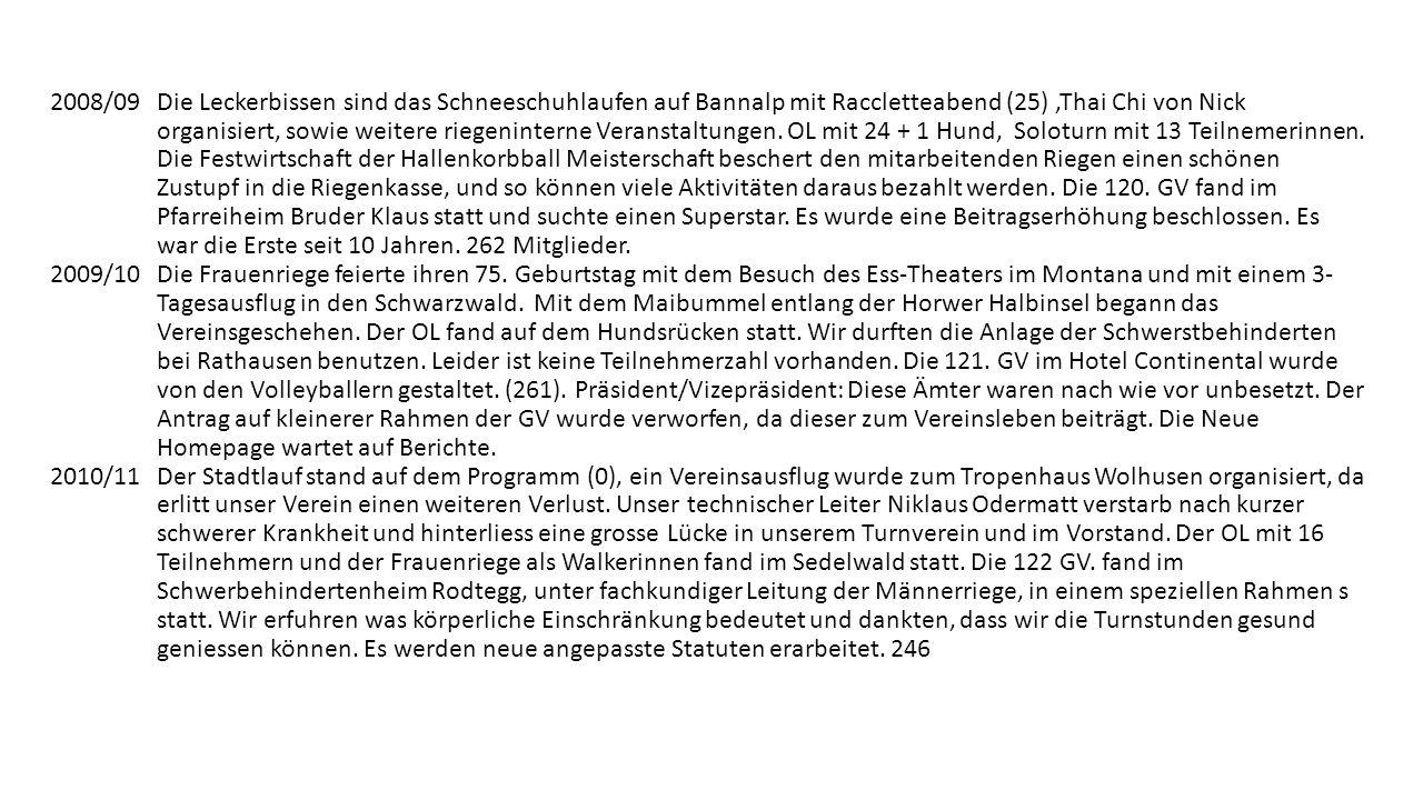 2005/06 Die obligaten Daten des Vereinsjahres, der Stadtlauf (8+5 Familien), der OL im Sedelwald mit 16 Teilnehmern und der Frühlingsanlass fiel dem s