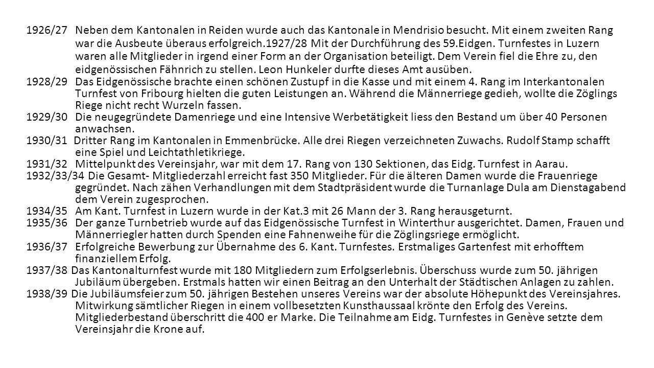 Die zweiten 25 Jahre des Turnvereins 1915 -1940 1914/15 Das Zentralschweizerische Turnfest wurde mit 24 Mann erfolgreich besucht. Darauf wurde am 1. A