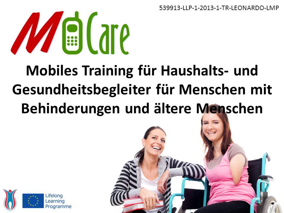 Mobiles Training für Haushalts- und Gesundheitsbegleiter für Menschen mit Behinderungen und ältere Menschen 539913-LLP-1-2013-1-TR-LEONARDO-LMP