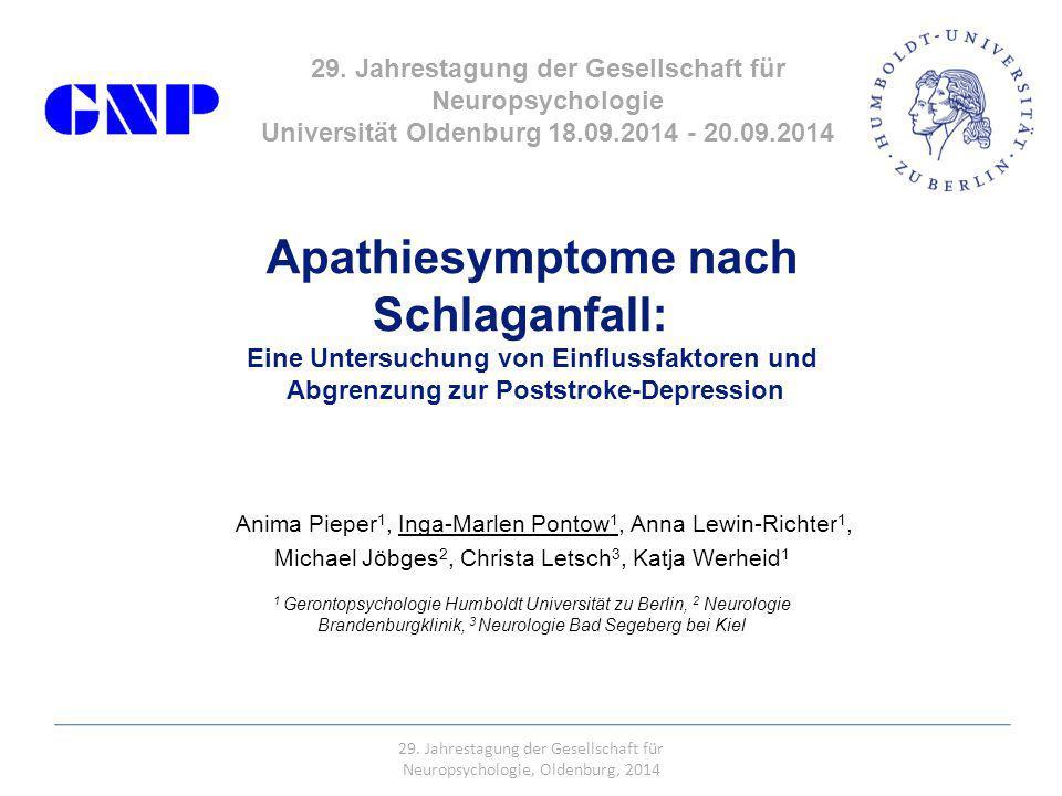 1 Apathiesymptome nach Schlaganfall: Eine Untersuchung von Einflussfaktoren und Abgrenzung zur Poststroke-Depression Anima Pieper 1, Inga-Marlen Ponto