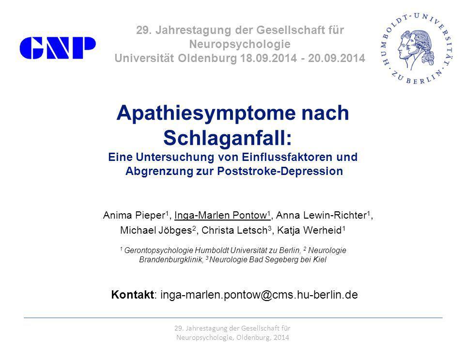 6 Apathiesymptome nach Schlaganfall: Eine Untersuchung von Einflussfaktoren und Abgrenzung zur Poststroke-Depression Anima Pieper 1, Inga-Marlen Ponto