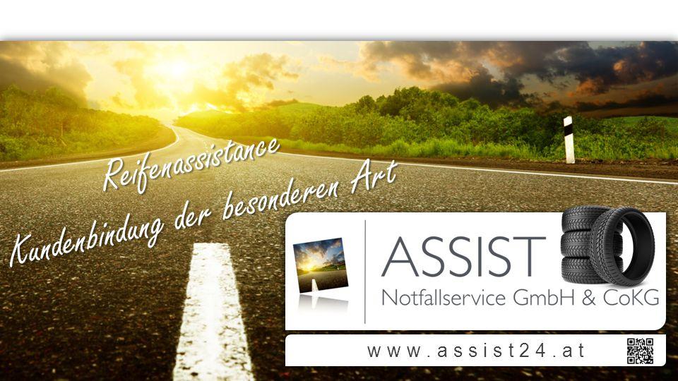www.assist24.at R e i f e n a s s i s t a n c e K u n d e n b i n d u n g d e r b e s o n d e r e n A r t