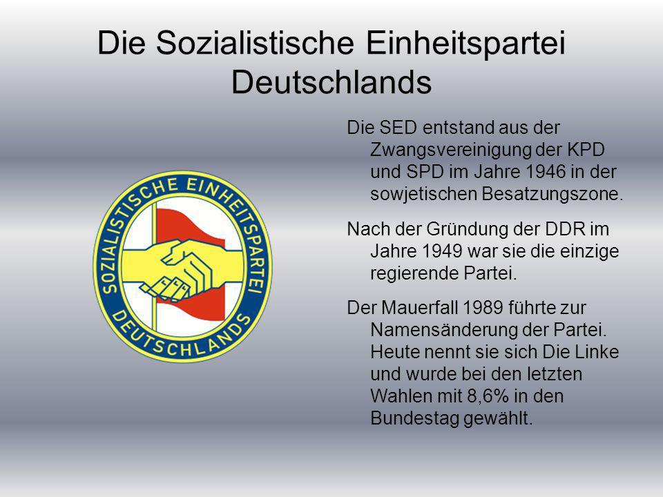 Die Sozialistische Einheitspartei Deutschlands Die SED entstand aus der Zwangsvereinigung der KPD und SPD im Jahre 1946 in der sowjetischen Besatzungszone.