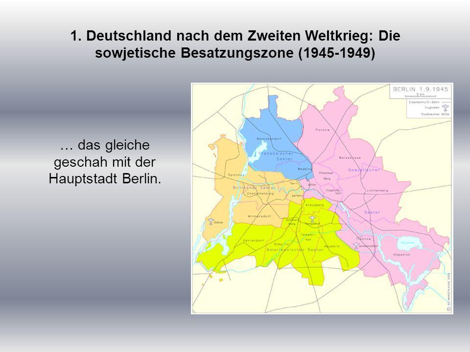 … das gleiche geschah mit der Hauptstadt Berlin.1.