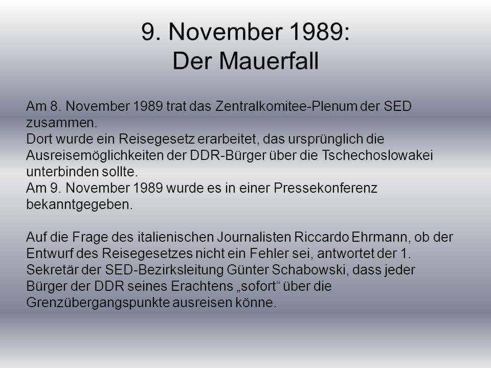 9.November 1989: Der Mauerfall Am 8.