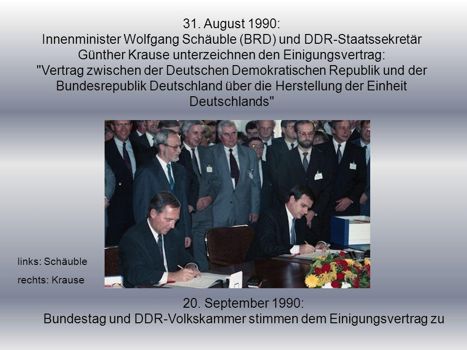 31. August 1990: Innenminister Wolfgang Schäuble (BRD) und DDR-Staatssekretär Günther Krause unterzeichnen den Einigungsvertrag: