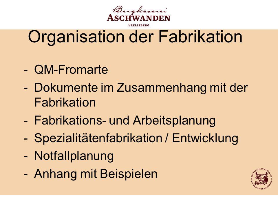 Organisation der Fabrikation -QM-Fromarte -Dokumente im Zusammenhang mit der Fabrikation -Fabrikations- und Arbeitsplanung -Spezialitätenfabrikation /