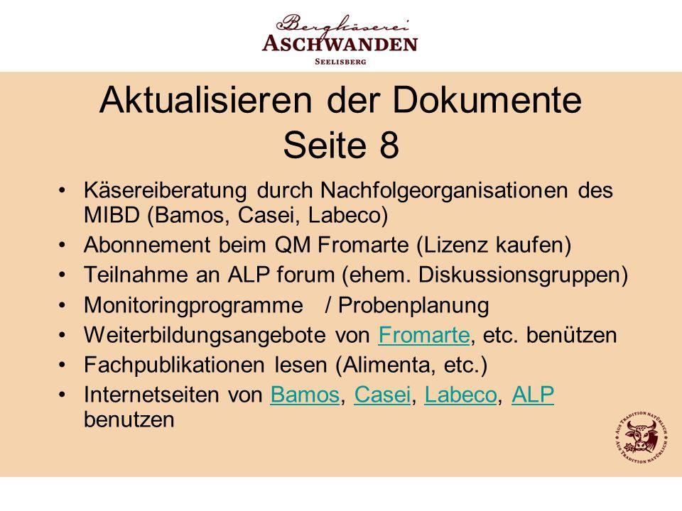 Aktualisieren der Dokumente Seite 8 Käsereiberatung durch Nachfolgeorganisationen des MIBD (Bamos, Casei, Labeco) Abonnement beim QM Fromarte (Lizenz