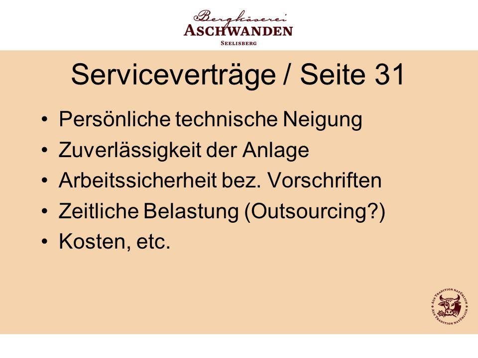 Serviceverträge / Seite 31 Persönliche technische Neigung Zuverlässigkeit der Anlage Arbeitssicherheit bez. Vorschriften Zeitliche Belastung (Outsourc