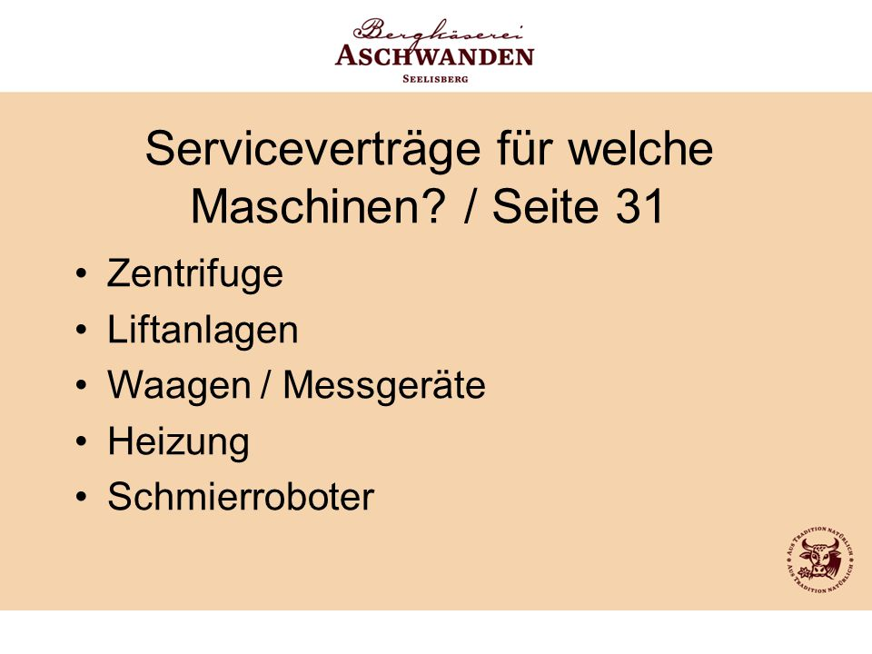 Serviceverträge für welche Maschinen? / Seite 31 Zentrifuge Liftanlagen Waagen / Messgeräte Heizung Schmierroboter