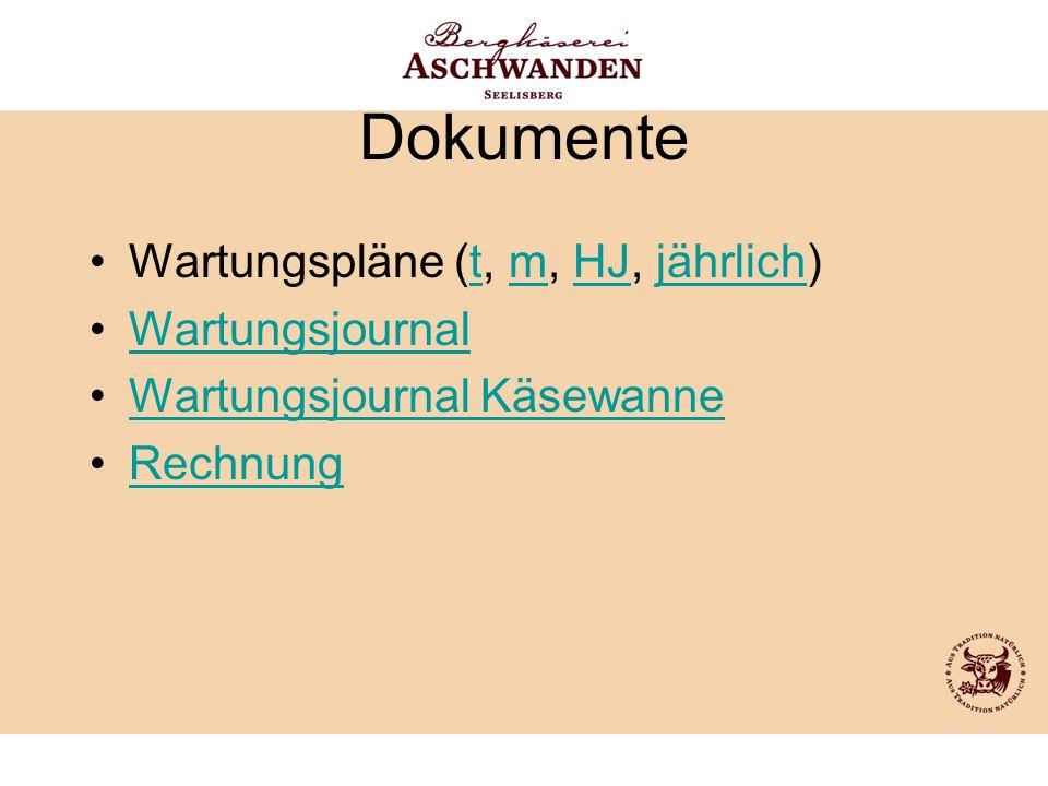 Dokumente Wartungspläne (t, m, HJ, jährlich)tmHJjährlich Wartungsjournal Wartungsjournal Käsewanne Rechnung