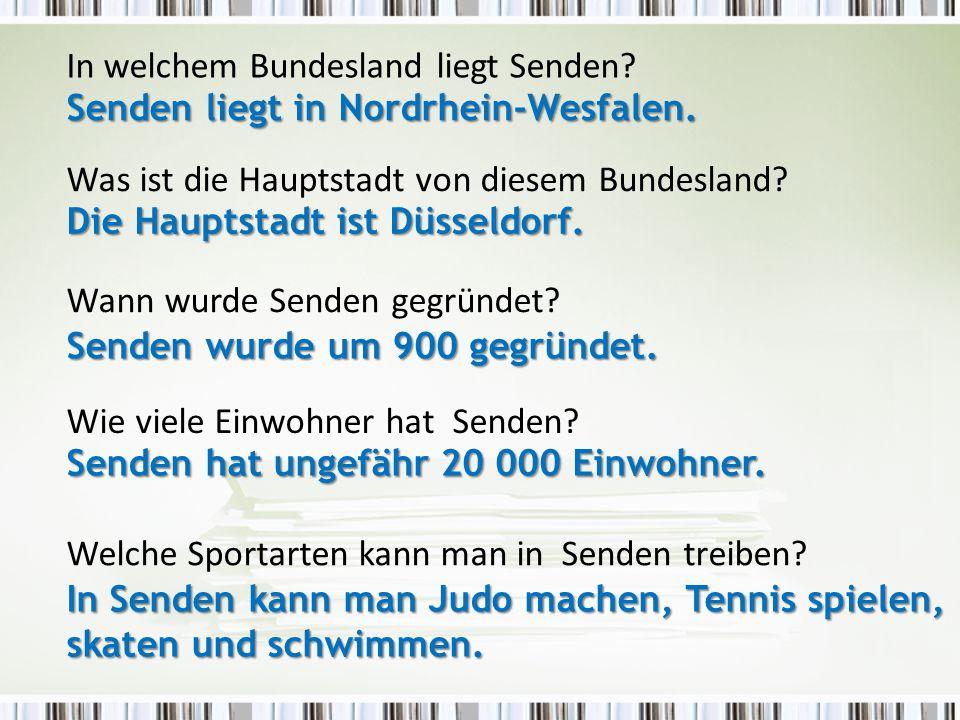 Wie viele Einwohner hat Senden? In welchem Bundesland liegt Senden? Welche Sportarten kann man in Senden treiben? Senden wurde um 900 gegründet. Sende