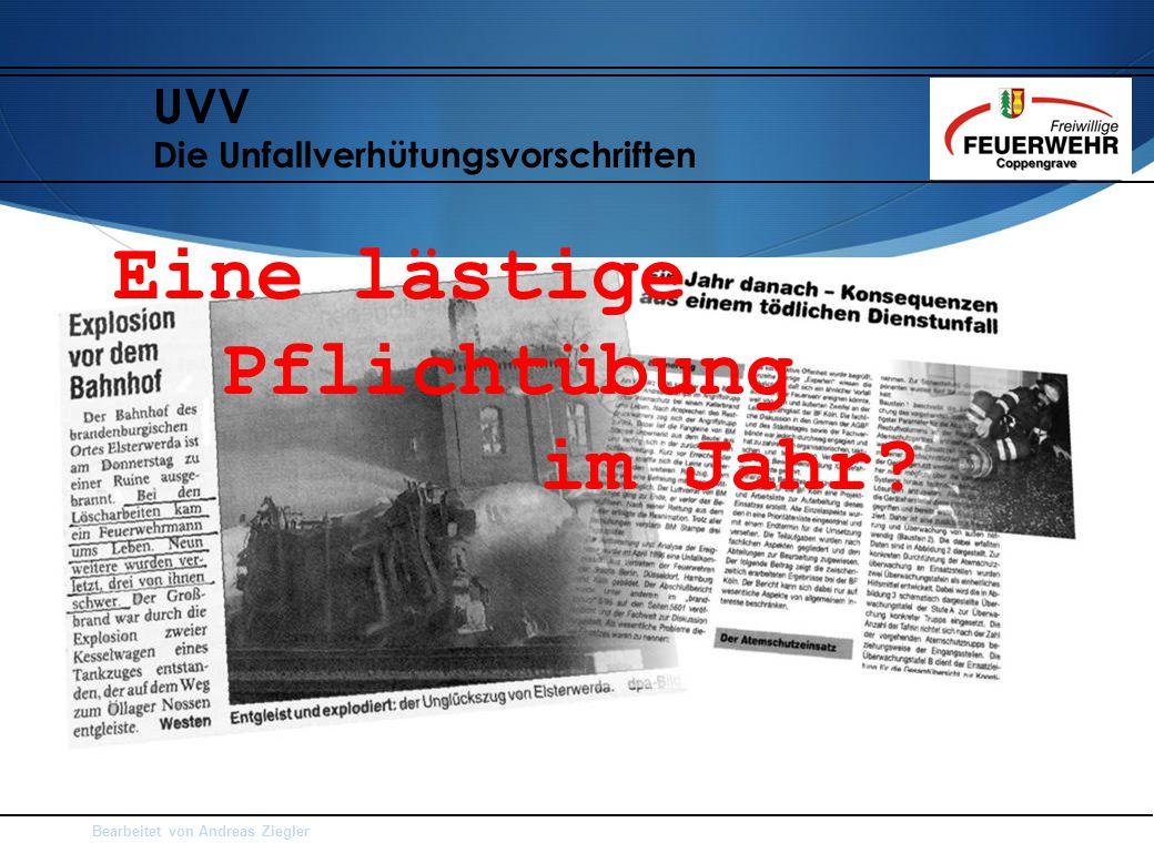 Bearbeitet von Andreas Ziegler UVV Die Unfallverhütungsvorschriften Eine lästige Pflichtübung im Jahr?