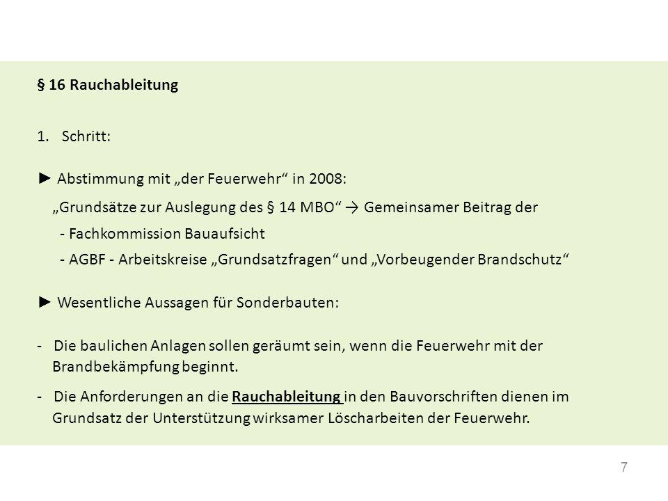 """7 § 16 Rauchableitung 1.Schritt: ► Abstimmung mit """"der Feuerwehr"""" in 2008: """"Grundsätze zur Auslegung des § 14 MBO"""" → Gemeinsamer Beitrag der - Fachkom"""