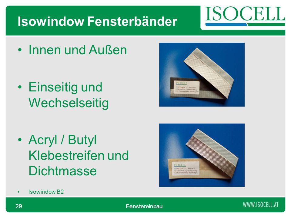 Isowindow Fensterbänder Innen und Außen Einseitig und Wechselseitig Acryl / Butyl Klebestreifen und Dichtmasse Isowindow B2 Fenstereinbau29