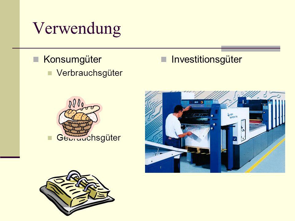 Verwendung Konsumgüter Verbrauchsgüter Gebrauchsgüter Investitionsgüter