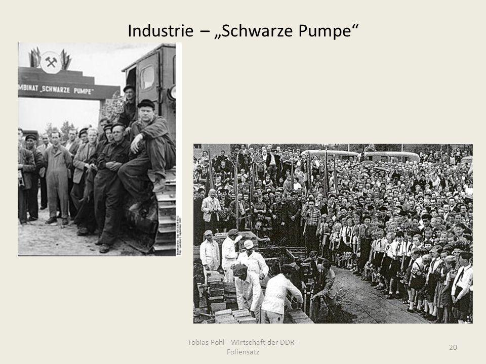 """Industrie – """"Schwarze Pumpe"""" Tobias Pohl - Wirtschaft der DDR - Foliensatz 20"""